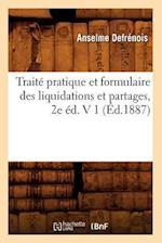 Traite Pratique Et Formulaire Des Liquidations Et Partages, 2e Ed. V 1 (Ed.1887) af Defrenois a., Anselme Defrenois