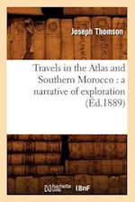 Travels in the Atlas and Southern Morocco: A Narrative of Exploration (Ed.1889) af Joseph Thomson
