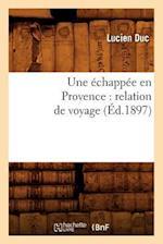 Une Echappee En Provence af Duc L., Lucien Duc