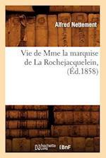 Vie de Mme La Marquise de la Rochejacquelein, (Ed.1858) af Alfred Nettement, Nettement a.