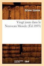 Vingt Jours Dans Le Nouveau Monde (Ed.1893) (Histoire)