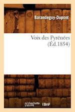 Voix Des Pyrenees (Ed.1854) af Barandeguy DuPont, Barandeguy-DuPont