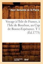 Voyage À l'Isle de France, À l'Isle de Bourbon, Au Cap de Bonne-Espérance. T 1 (Éd.1773)