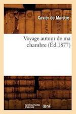 Voyage Autour de Ma Chambre (Éd.1877)