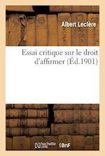 Essai Critique Sur Le Droit D Affirmer af Leclere-A , Albert Leclere