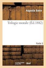 Trilogie Morale. Partie 3 af Augustin Babin