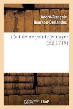 L Art de Ne Point S Ennuyer af Andre-Francois Boureau-Deslandes, Boureau-Deslandes-A-F