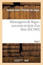 Monseigneur de Segur af De Segur-A-H-P, Anatole-Henri-Philippe Segur (De)