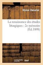 La Renaissance Des Études Liturgiques
