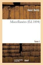 Miscellanees. Tome 1 = Miscellana(c)Es. Tome 1 af Henri Bardy