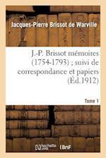 J.-P. Brissot Memoires (1754-1793); Suivi de Correspondance Et Papiers. Tome 1 af Jacques-Pierre Brissot De Warville, Brissot De Warville-J-P