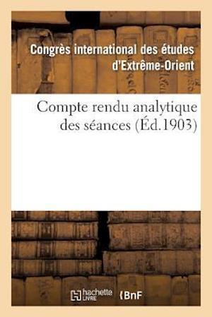 Bog, paperback Compte Rendu Analytique Des Seances af Congres International