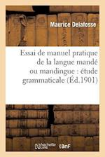 Essai de Manuel Pratique de la Langue Mande Ou Mandingue