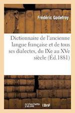 Dictionnaire de l'Ancienne Langue Française Et de Tous Ses Dialectes, Du Ixe Au Xve Siècle - Tome 5