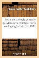 Essais de Zoologie Generale, Ou Memoires Et Notices Sur La Zoologie Generale, L'Anthropologie af Geoffroy Saint-Hilaire-I