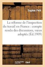La Reforme de L'Inspection Du Travail En France af Eugene Petit