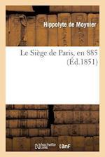 Le Siege de Paris, En 885 af Hippolyte Moynier (De), De Moynier-H