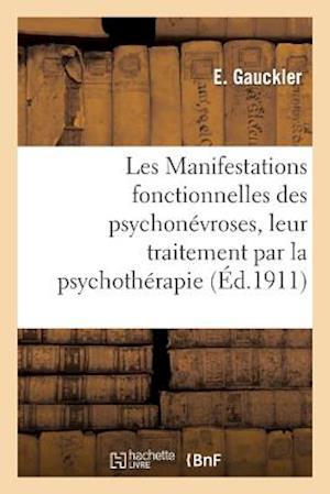 Les Manifestations Fonctionnelles Des Psychonevroses, Leur Traitement Par La Psychotherapie