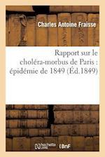 Rapport Sur Le Cholera-Morbus de Paris af Fraisse-C