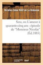 Sara, Ou L'Amour a Quarante-Cinq ANS af Retif De La Bretonne-N-E