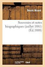 Souvenirs Et Notes Biographiques (Juillet 1881) af Nisard-D