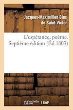 L'Esperance, Poeme. Septieme Edition af De Saint-Victor-J-M, Jacques-Maximilien Be Saint-Victor (De)
