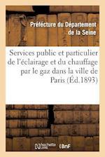 Services Public Et Particulier de l'Éclairage Et Du Chauffage Par Le Gaz Dans La Ville de Paris