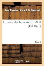 Histoire Des Francais. Tome II. 613-830 af De Sismondi-J, Jean Charles Leonard Simo Sismondi (De)