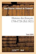 Histoire Des Francais. Tome XXVII. 1706-1726 af De Sismondi-J