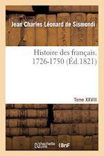 Histoire Des Francais. Tome XXVIII. 1726-1750