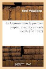 La Censure Sous Le Premier Empire, Avec Documents Inedits