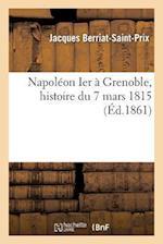 Napoleon Ier a Grenoble, Histoire Du 7 Mars 1815