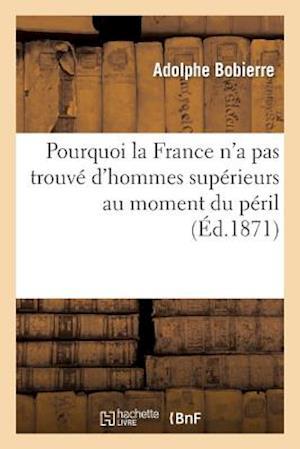 Pourquoi La France n'a Pas Trouvé d'Hommes Supérieurs Au Moment Du Péril, Réponse À M. Pasteur