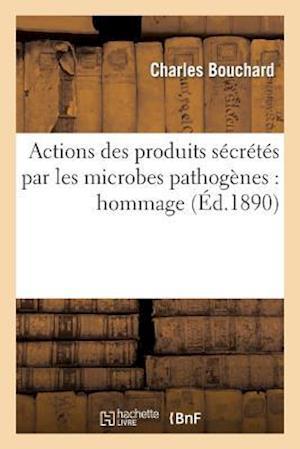 Actions Des Produits Sécrétés Par Les Microbes Pathogènes