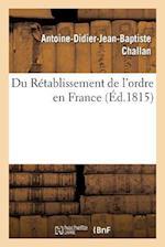 Du Retablissement de L'Ordre En France af Antoine-Didier-Jean-Baptiste Challan