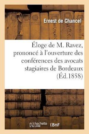 Éloge de M. Ravez, Prononcé À l'Ouverture Des Conférences Des Avocats Stagiaires de Bordeaux