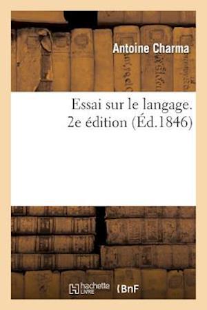 Essai Sur Le Langage. 2e Édition