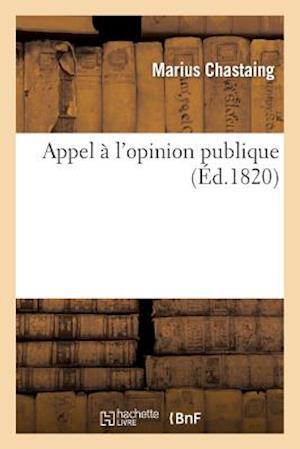 Appel À l'Opinion Publique, Par P.-F.-M. Chastaing Fils, Étudiant En Droit, Prévenu d'Avoir