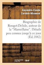 Biographie de Rouget-Delisle, Auteur de La