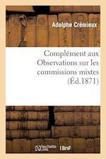 Complément Aux Observations Sur Les Commissions Mixtes