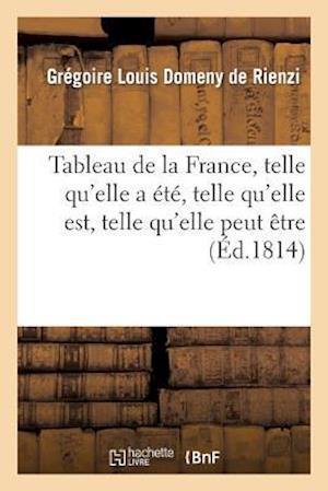 Tableau de la France, Telle Qu'elle a Ete, Telle Qu'elle Est, Telle Qu'elle Peut Etre, Ou Appercu