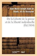 de La Liberte de La Presse Et de La Liberte Individuelle af Du Boisayme-J-M-J-A, Jean-Marie-Joseph-Aime Du Boisayme