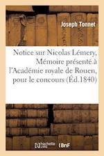 Notice Sur Nicolas Lemery, Memoire Presente A L'Academie Royale de Rouen, Pour Le Concours af Joseph Tonnet