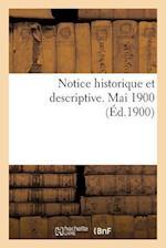 Notice Historique Et Descriptive. Mai 1900 (Science S)
