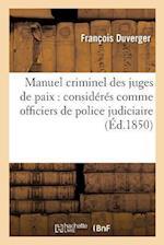 Manuel Criminel Des Juges de Paix