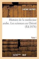 Histoire de la Medecine Arabe af Leclerc-L