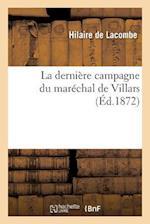 La Derniere Campagne Du Marechal de Villars