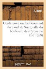 Conférence Sur l'Achèvement Du Canal de Suez, Salle Du Boulevard Des Capucines, 16 Novembre 1868
