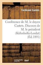Conférence de M. Le Doyen Castets. Discours de M. Le Président (Kühnholtz-Lordat)