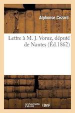 Lettre A M. J. Voruz, Depute de Nantes af Alphonse Cezard